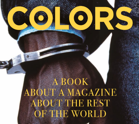 A Review of COLORS, an Exceptional Book About a Magazine About the Rest of the World