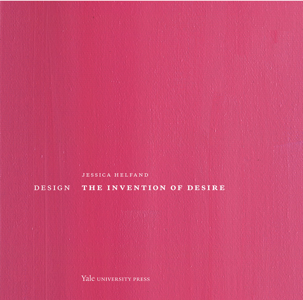 The Invention of Desire by Jessica Helfand
