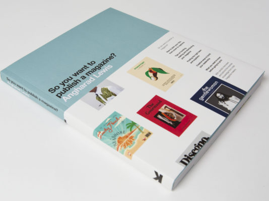 Everyone Wants to Publish a Magazine—Here's the Book to Help You Actually Do It
