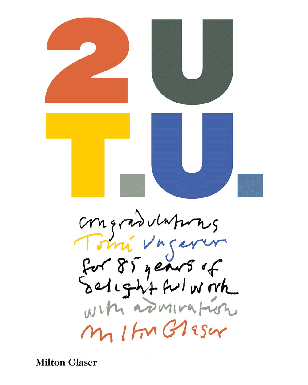 Birthday greeting from Milton Glaser, from http://www.phaidon.com/CelebrateTomi